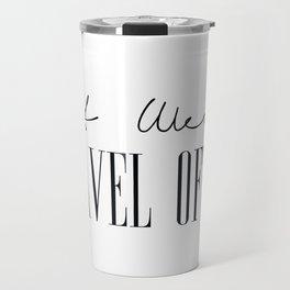 Eat Well Travel Often, Quotes on Travel Travel Mug