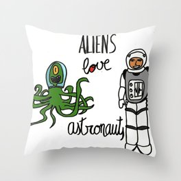Aliens love astronauts Throw Pillow