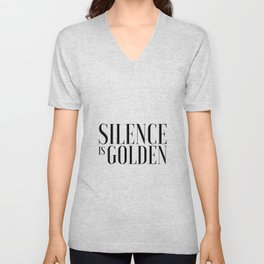 Silence is Golden Funny poster Just Sayin Gift for Parents Inspirational Print Typography Art Unisex V-Neck