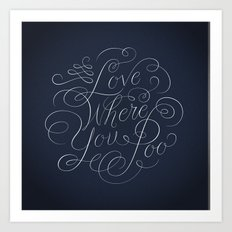 Love Where You Poo - Blue Art Print