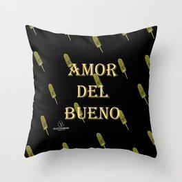 Amor del Bueno...Me inspira el Elotero Throw Pillow