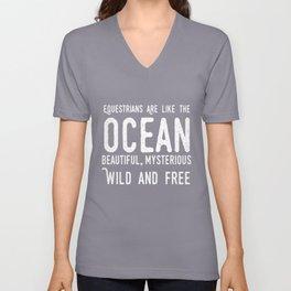 Equestrians Are Like The Ocean T-shet Unisex V-Neck