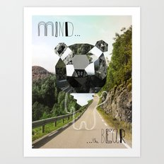 Mind the Bear! Art Print