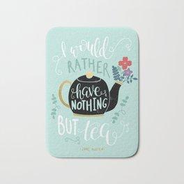 Nothing but Tea - Jane Austen Quote Bath Mat