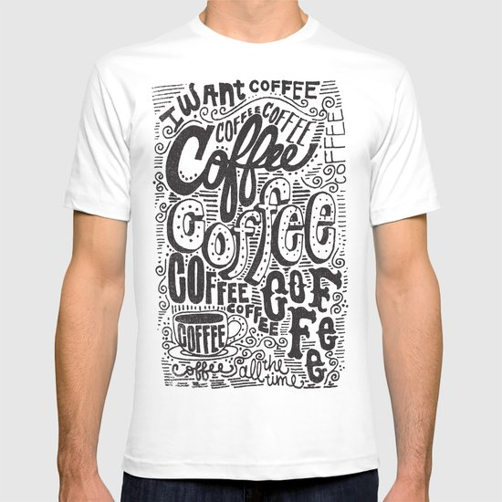 COFFEE COFFEE COFFEE! T-shirt