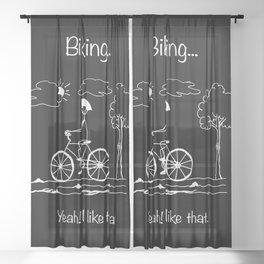 Biking... Yeah! I like that. Sheer Curtain