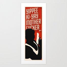Yipe Ki-Yay Art Print