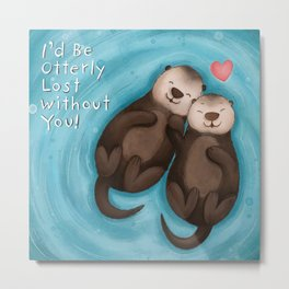 Otterly in Love Metal Print