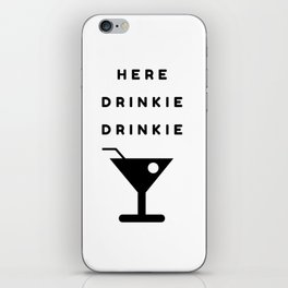 Here Drinkie Drinkie iPhone Skin
