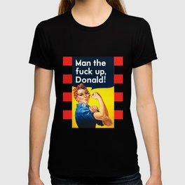 Man the fuck up, Donald! T-shirt