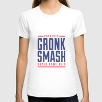 patriots T-shirts featuring Gronk Smash Superbowl by PatsSwag