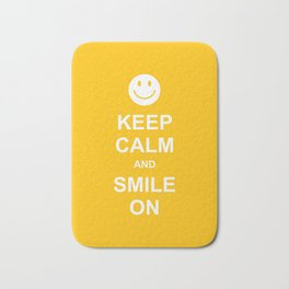 Keep Calm and Smile On Bath Mat