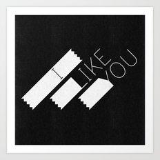 I Like You Graphik: White Type Art Print