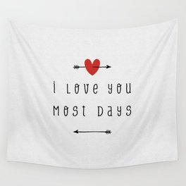 I Love You Most Days Wall Tapestry