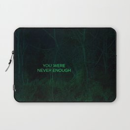 You Were Never Enough Laptop Sleeve