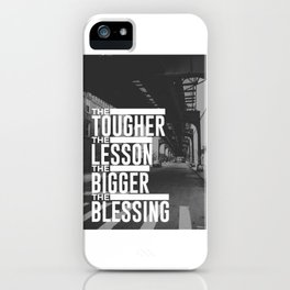 Tougher Lesson Bigger Blessing iPhone Case