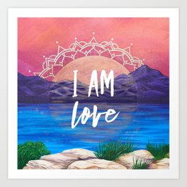I am Love Affirmation Quote Art Print
