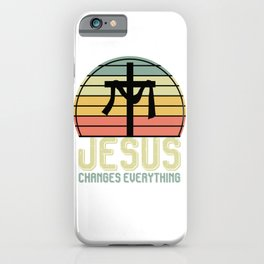 Jesus Changes Everything iPhone Case