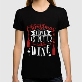 Christmas Time Is Better With Wine Funny Xmas Holiday T-shirt