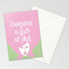 Everyone is Full of Shit Stationery Cards