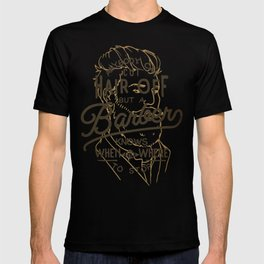 Anybody Can Cut Hair Off, But A Barber Knows When And Where To Stop T-shirt