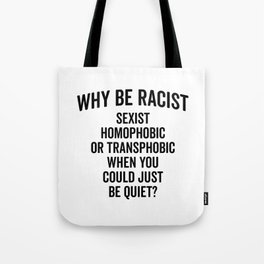 Why Be Racist Quote Tote Bag