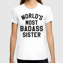 WORLD'S MOST BADASS SISTER T-shirt