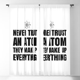 NEVER TRUST AN ATOM THEY MAKE UP EVERYTHING Blackout Curtain