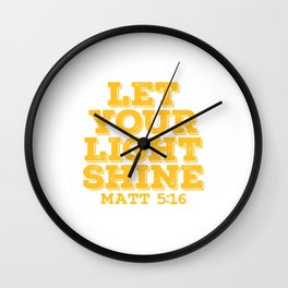 "A Shining Tee For A Wonderful You Saying ""Let Your Light Shine Matt 5:16"" T-shirt Design Glowing Wall Clock"