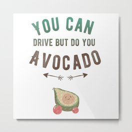 Do You Avocado Metal Print