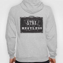 Stay Restless... Hoody