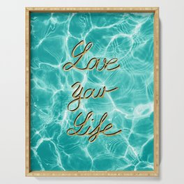 Love Your Life - Pool Dream #1 Edition #typo #decor #art #society6 Serving Tray