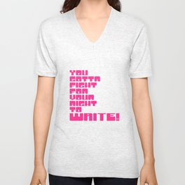 Fight For Your Right To WRITE! Unisex V-Neck