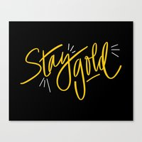 stay gold Canvas Prints featuring Stay Gold by Chelsea Herrick
