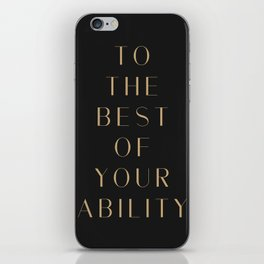 To the best of your ability. iPhone Skin