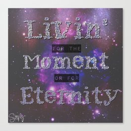 Living in the Moment or in Eternity Canvas Print