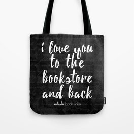 NBJ - I love you to the bookstore and back Tote Bag