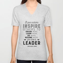 If Your Actions Inspire Others You are a Leader Quote - John Quincy Adams - Leader Gift Unisex V-Neck