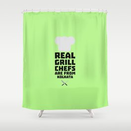 Real Grill Chefs are from Kolkata T-Shirt D16lr Shower Curtain