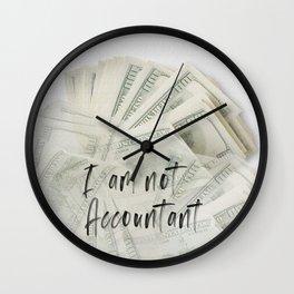 Not Accountant Wall Clock