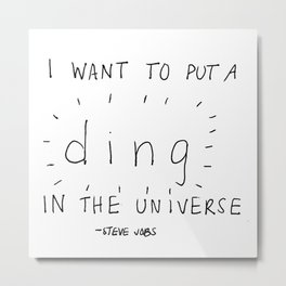 I Want to Put a Ding in the Universe Metal Print