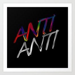 ANTI ANTI LGBT+ Art Print
