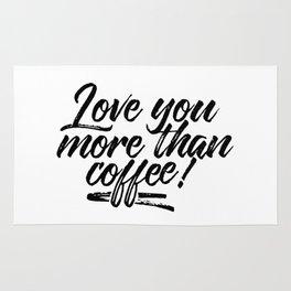 LOVE YOU MORE THAN COFEE Rug