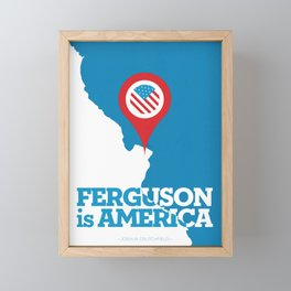 Ferguson Is America. Framed Mini Art Print