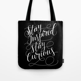 Stay Inspired, Stay Curious Tote Bag