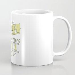 We still do since 2011 Coffee Mug