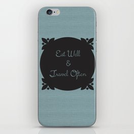 Eat Well and Travel Often 1.2 iPhone Skin