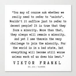 89  | Viktor Frankl Quotes | 191003 Canvas Print
