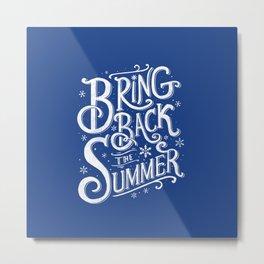 Bring Back the Summer Metal Print