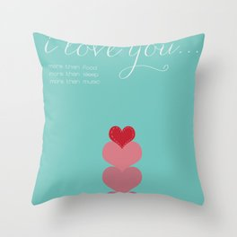 Love you more than... Throw Pillow